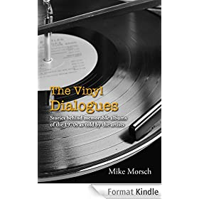 The Vinyl Dialogues: Stories behind memorable albums of the 1970s as told by the artists (English Edition)