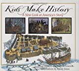 img - for Kids Make History: A New Look at America's Story by Susan Washburn Buckley (2006-10-30) book / textbook / text book