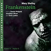 Frankenstein Audiobook by Mary Shelley, Jonathan Oliver Narrated by Chris Larkin, Daniel Philpott