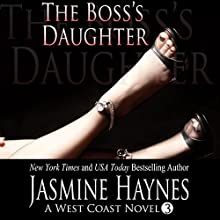 The Boss's Daughter: A West Coast Hotwifing Novel, Book 3 (       UNABRIDGED) by Jasmine Haynes, Jennifer Skully Narrated by June Wayne
