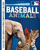 Baseball Animals (Major League Baseball: First Base Books)