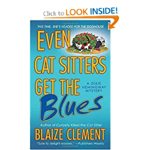 Even Cat Sitters Get the Blues (Dixie Hemingway Mysteries, No. 3) Blaize Clement