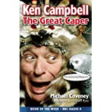 Ken Campbell: The Great Caperby Michael Coveney