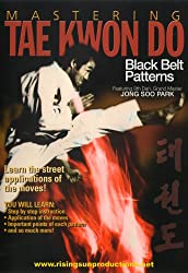 Mastering Tae Kwon Do: Black Belt Patterns