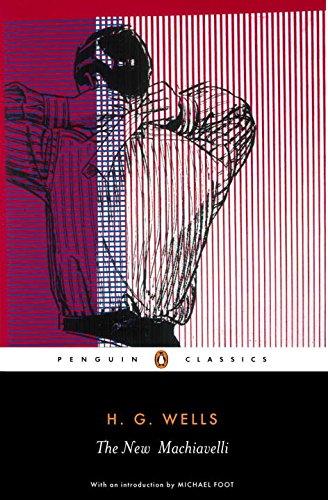 The New Machiavelli (Penguin Classics)