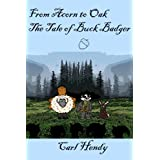 From Acorn to Oak: The Tale of Buck Badgerby Carl Hendy