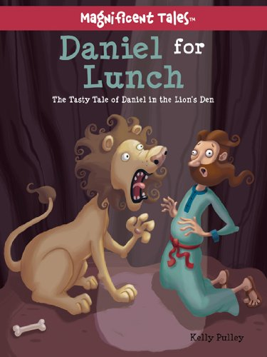 Daniel for Lunch: The Tasty Tale of Daniel in the Lions' Den: (Magnificent Tales), Buch