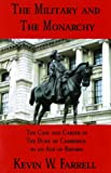 img - for The Military and the Monarchy: The Case and Career of the Duke of Cambridge in an Age of Reform (War and Leadership Series) book / textbook / text book