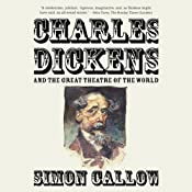 Charles Dickens and the Great Theatre of the World | [Simon Callow]