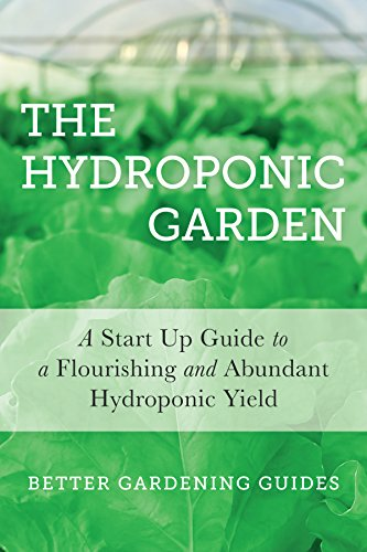 Free Download The Hydroponic Garden A Start Up Guide To A