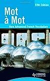echange, troc Paul Humberstone - Mot a Mot Fifth Edition: New Advanced French Vocabulary