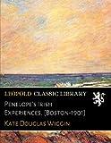 Penelope's Irish Experiences. [Boston-1901]