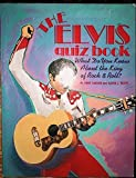 The Elvis Quiz Book: What Do You Know About the King of Rock and Roll? (0809239558) by Moore, W. Kent