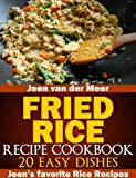 Fried Rice Recipe Cookbook: 20 Easy Dishes (Jeens favorite Rice Recipes)