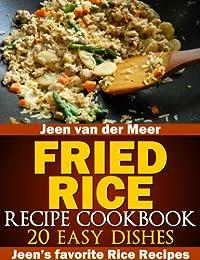 (FREE on 7/5) Fried Rice Recipe Cookbook: 20 Easy Dishes by Jeen van der Meer - http://eBooksHabit.com