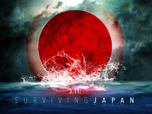 3.11: Surviving Japan (Instant Watch VOD)