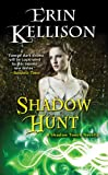 Shadow Hunt (Shadow Touch) by Erin Kellison