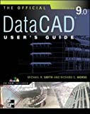 Official DataCAD User's Guide (Starburst 9.0) (0071363564) by Smith, Michael