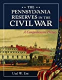 img - for The Pennsylvania Reserves in the Civil War: A Comprehensive History Paperback - September 30, 2012 book / textbook / text book