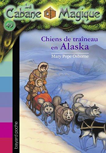 Cabane magique (49) : Chiens de traîneau en Alaska