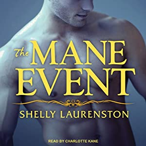 The Mane Event: Pride Series #1 | [Shelly Laurenston]