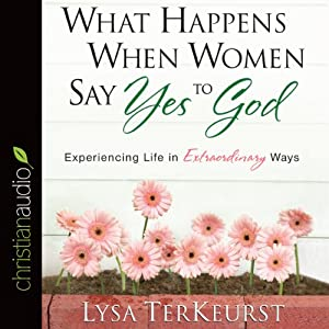 What Happens When Women Say Yes to God Audiobook