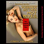Husbands Bet Their Hot Wives: Wife Swap Chronicles, Episode 7 | Cindy Jameson