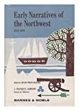 Early narratives of the Northwest, 1634-1699, ed. by Louise Phelps Kellogg ... with a facsimile and two maps
