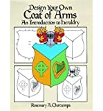 img - for By Rosemary A. Chorzempa Design Your Own Coat of Arms: An Introduction to Heraldry (Dover Children's Activity Books) (1St Edition) book / textbook / text book