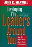 Developing the Leaders Around You (0785270280) by John C. Maxwell