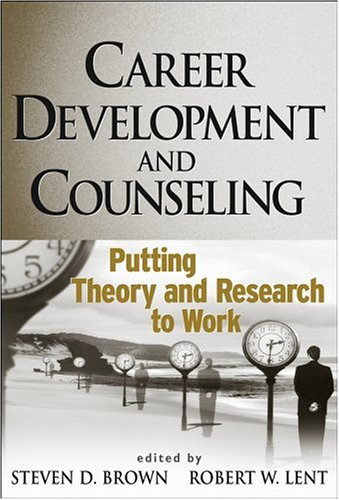 Career Development and Counseling: Putting Theory and...