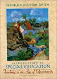 Introduction to Special Education: Teaching in an Age of Opportunity (4th Edition) (0205292224) by Deborah Deutsch Smith
