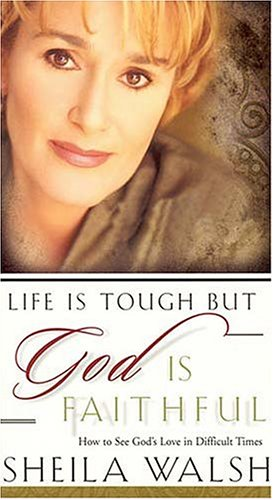 Life is Tough but God is Faithful: How to See God's Love in Difficult Times [VHS]