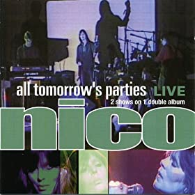 All Tomorrows Parties: Nico Live