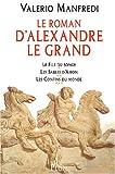 echange, troc Valerio Manfredi - Alexandre Le Grand : Le Fils du songe, Les Sables d'Amon, Les Confins du monde
