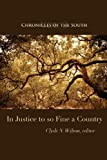 img - for Chronicles of the South: In Justice to So Fine a Country book / textbook / text book