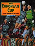 img - for The European Cup: An Illustrated History book / textbook / text book