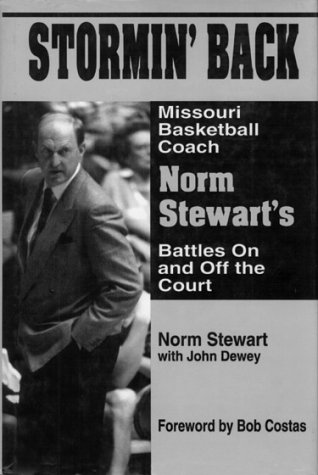 Stormin' Back: Missouri Basketball Coach Norm Stewart's Battles On and Off the Court