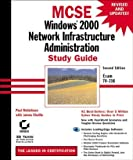 Windows 2000 Network Infrastructure Administration Study Guide Exam 70-216 (With CD-ROM) (078212755X) by Robichaux, Paul