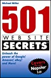 501 Web Site Secrets: Unleash the Power of Google, Amazon, eBay and More (076455901X) by Miller, Michael