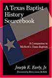 img - for A Texas Baptist History Sourcebook: A Companion to McBeth's Texas Baptists book / textbook / text book