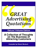 img - for Great Advertising Quotations... A Collection of Thoughts On The Business of Attracting Customers book / textbook / text book