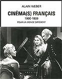 echange, troc Alain Weber - Cinéma(s) français, 1900-1939. Pour un monde différent