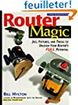 Router Magic: Jigs, Fixtures, and Tri...