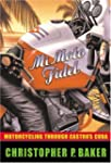Mi Moto Fidel: Motorcycling Through C...