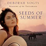 Seeds of Summer (       UNABRIDGED) by Deborah Vogts Narrated by Emily Durante
