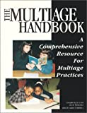 Multiage Handbook: A Comprehensive Resource for Multiage Practices (1884548059) by Aldene Fredenburg