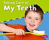 Taking Care of My Teeth (Pebble Plus)