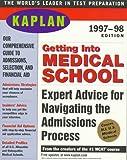 KAPLAN GETTING INTO MEDICAL SCHOOL 1997-1998 (Serial) (0684836904) by Kaplan