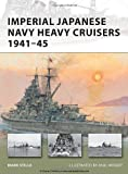 Imperial Japanese Navy Heavy Cruisers 1941-1945 (New Vanguard)